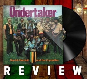 Derek Harriot and the Crystalites The Undertaker