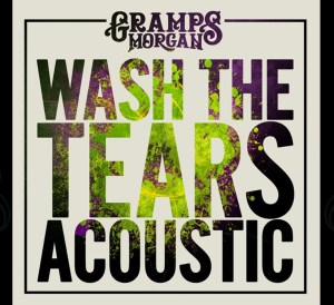 Gramps Morgan - Wash the Tears (Acoustic)