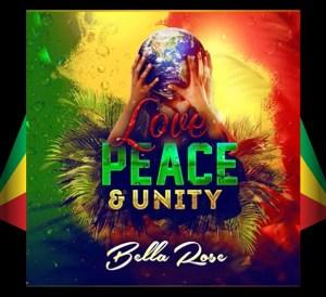 Bella Rose - Love, Peace & Unity