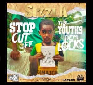 Sizzla - Stop Cut off the Youths Dem Locks