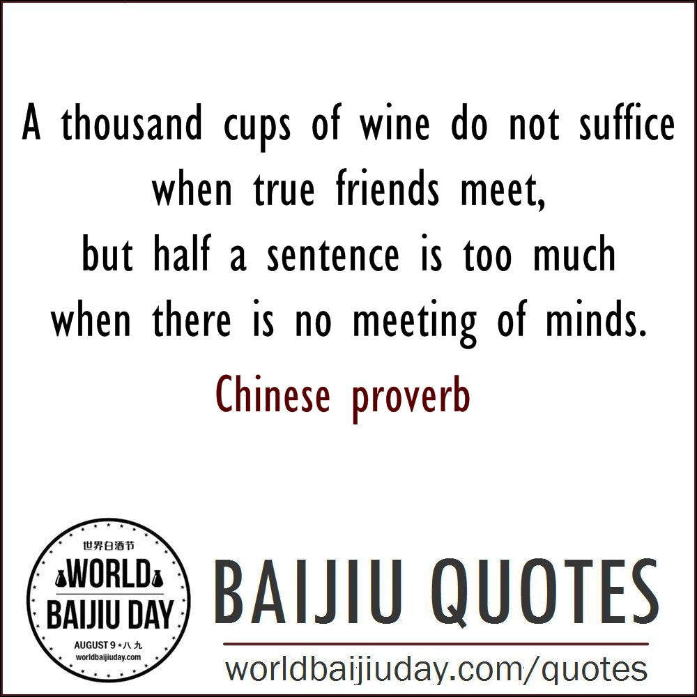 world baijiu day quotes chinese proverb thousand cups wine