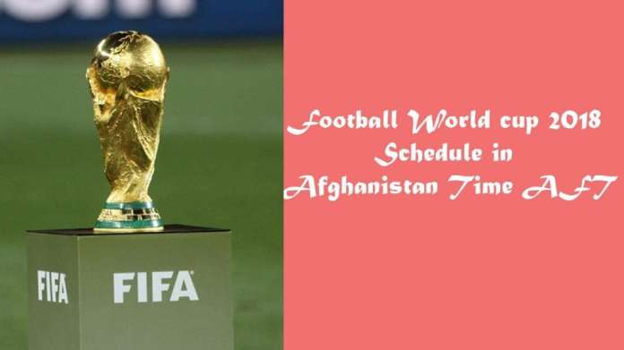 Football World cup 2018-Schedule-in-Afghanistan-Time-AFT