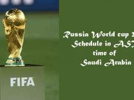 Russia World cup 2018 Schedule in AST time of Saudi Arabia