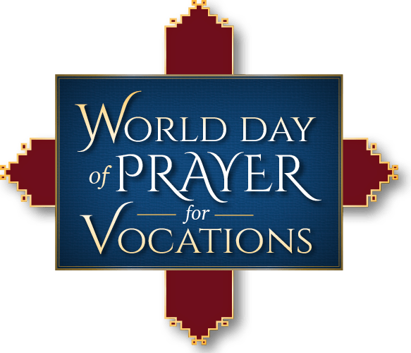 World Day of Prayer for Vocations | Pray for Vocations!