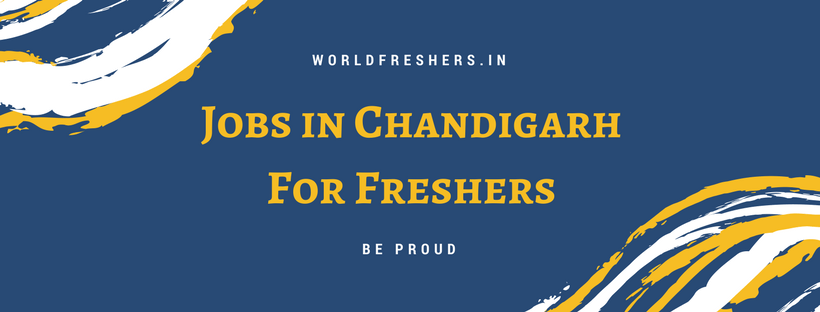 Jobs in Chandigarh For Freshers