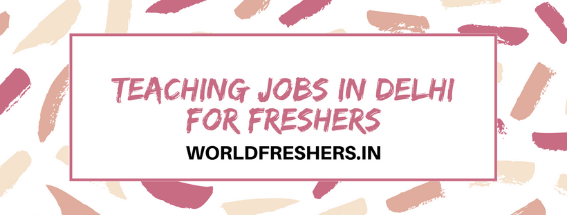 teaching jobs in delhi for freshers