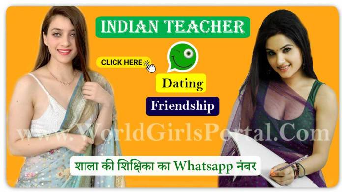 Indian Teacher Whatsapp Number for friendship World Girls Portal