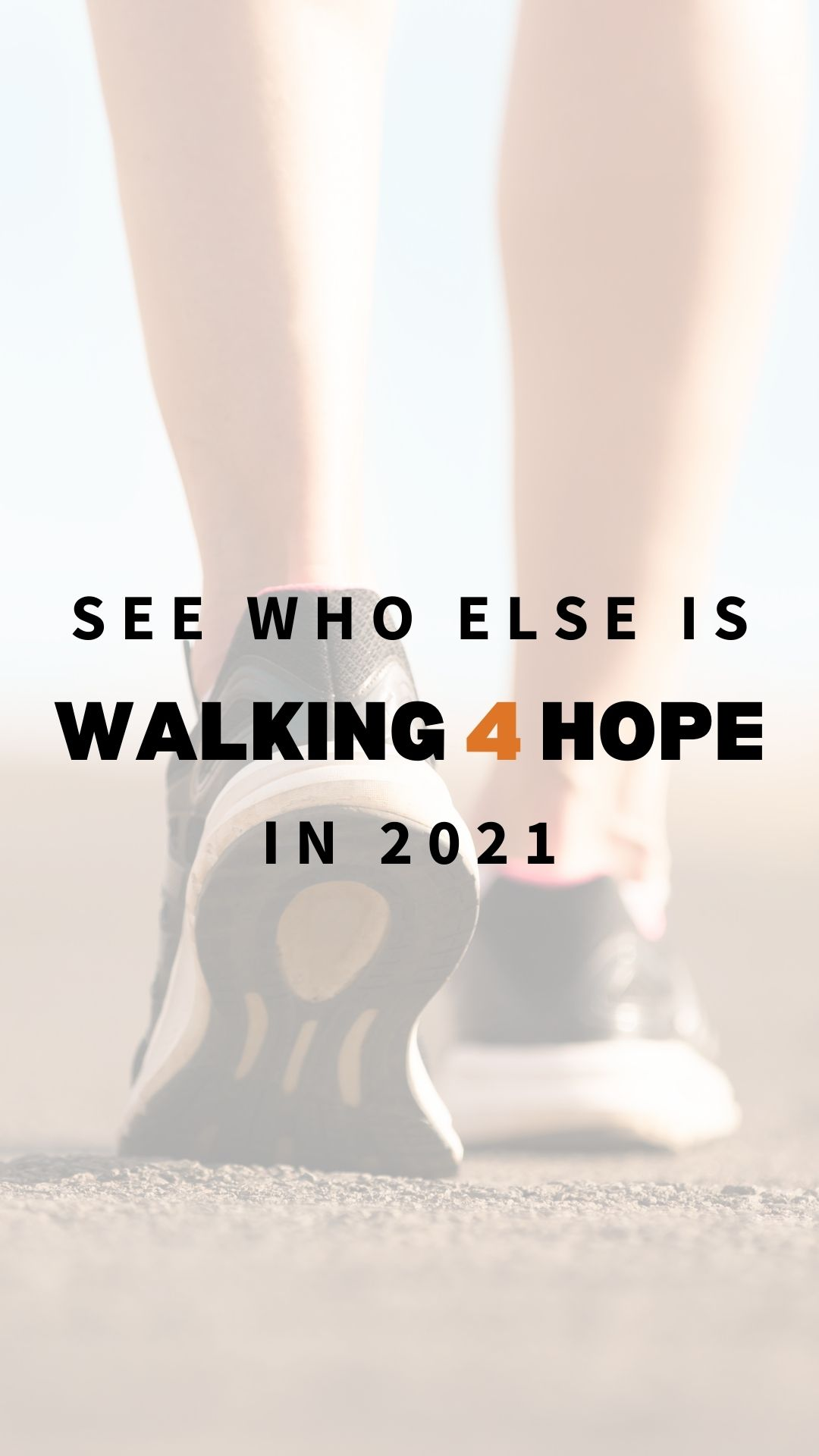 See who else is walking 4 hope in 2021