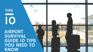 10 Tips for Surviving The Airport