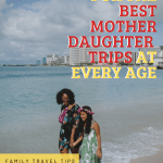 Looking for a way to get away and bound with your daughter? Check out this list of The Best Mother-Daughter Trips & Mother-Daughter Day Trips for mothers and daughters of all ages.