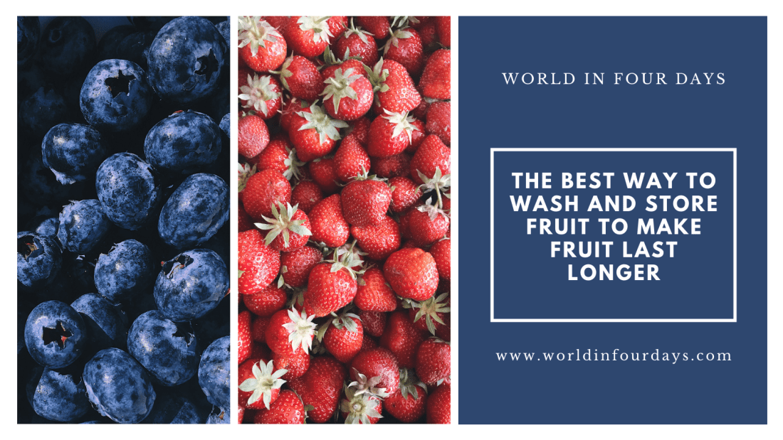The Best Way to Wash and Store Fruit to Make Fruit Last Longer