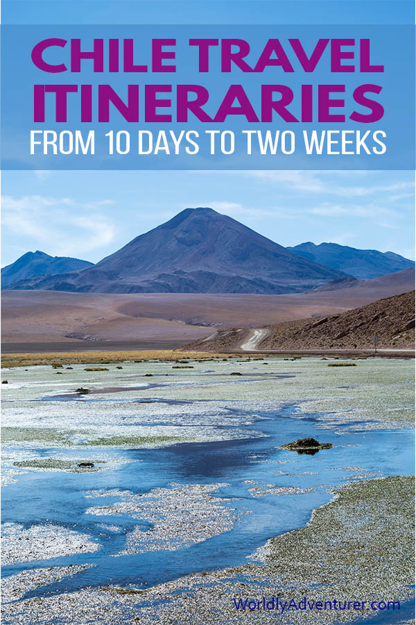 Traveling to Chile? You need these two detailed travel itineraries to help you plan a two week or 10 day trip around Chile. Insider tips, hotel and restaurant recommendations and travel guidance included. #Patagonia #chile #pucon #sanpedrodeatacama #atacamadesert #worldlyadventurer #chiletravel #southamericatravel #adventuretravel #travelitinerary #travelplanning