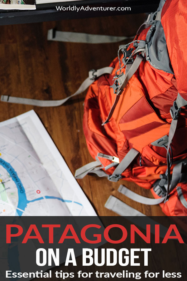 Want to visit Patagonia without breaking the bank? It is possible: read on for essential tips for budget travel in Patagonia, including budget accommodation, transportation, dining and more. #southamerica #budgettravel #Patagonia #chile #Argenting #Patagoniatravel #spendless #worldlyadventurer
