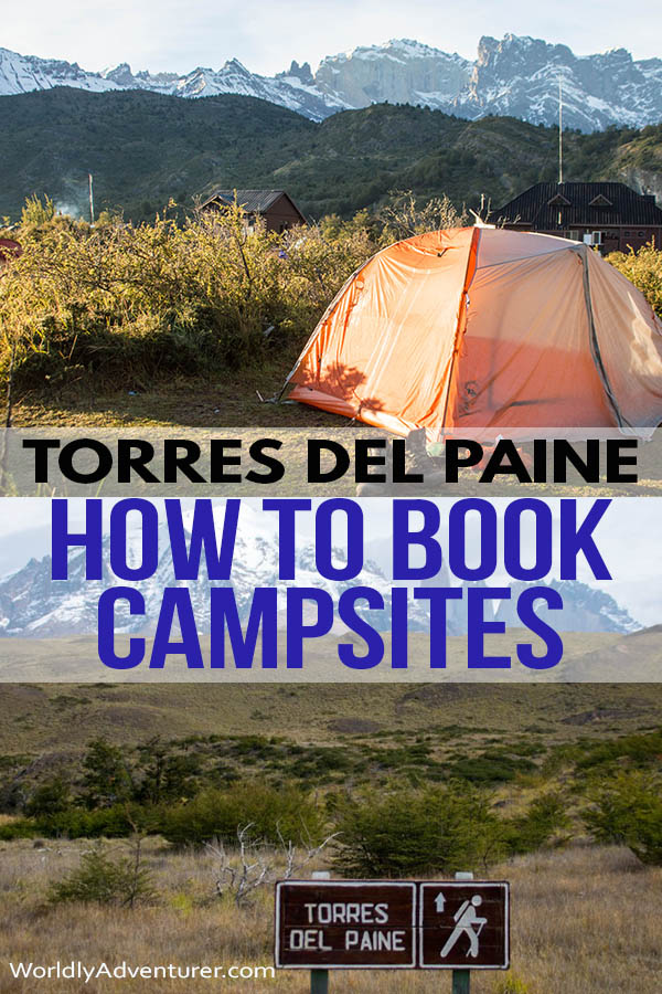 Find out everything you need to know about reserving campsites in Torres del Paine National Park with this 5,000-word guide covering all of the campsites and refugios for the W trek and the O Circuit. #patagonia #torresdelpaine #hiking #southamerica #travel #adventure #worldlyadventurer