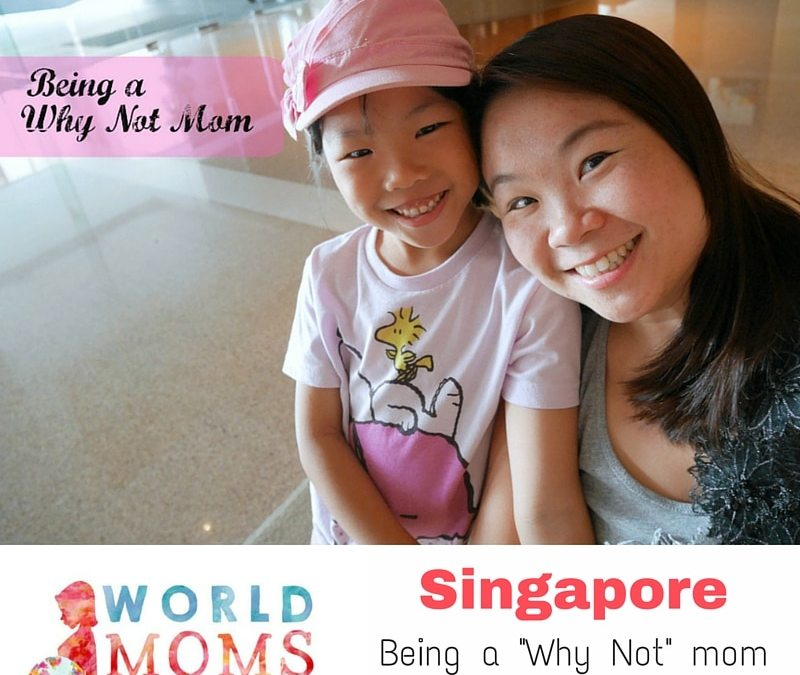 SINGAPORE: Being a Why Not Mum
