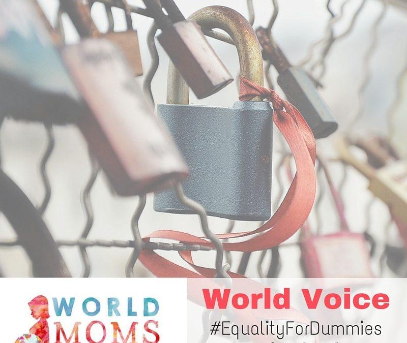 World Voice: #EqualityForDummies