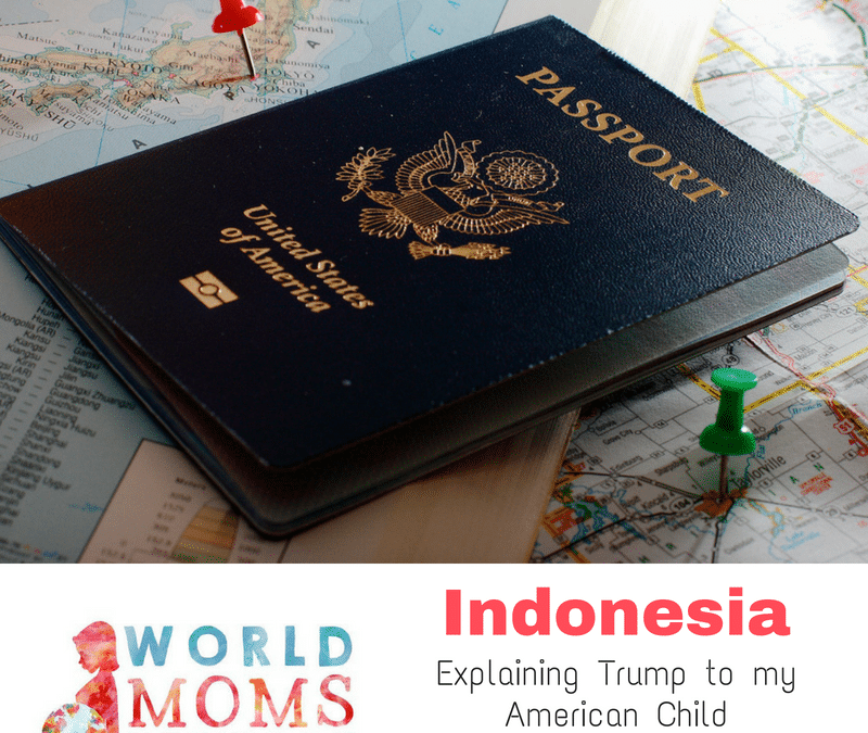 Indonesia: Explaining Trump to my American Child