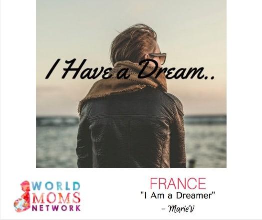 FRANCE: I am a Dreamer…
