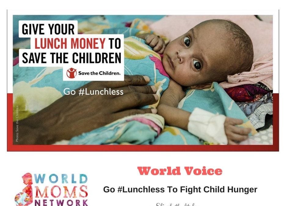 WORLD VOICE: Go #Lunchless To Fight Child Hunger