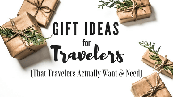 Travel Gift Ideas (That Travelers Actually Want & Need)