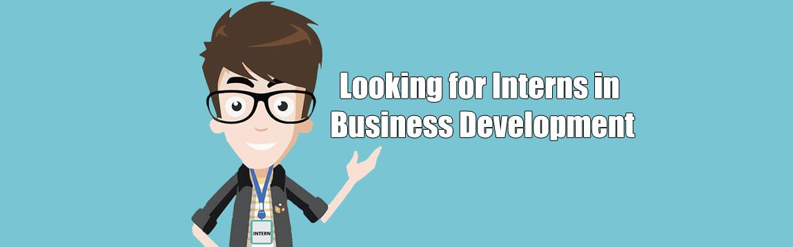 We're looking for a 2  month intern in Business Development