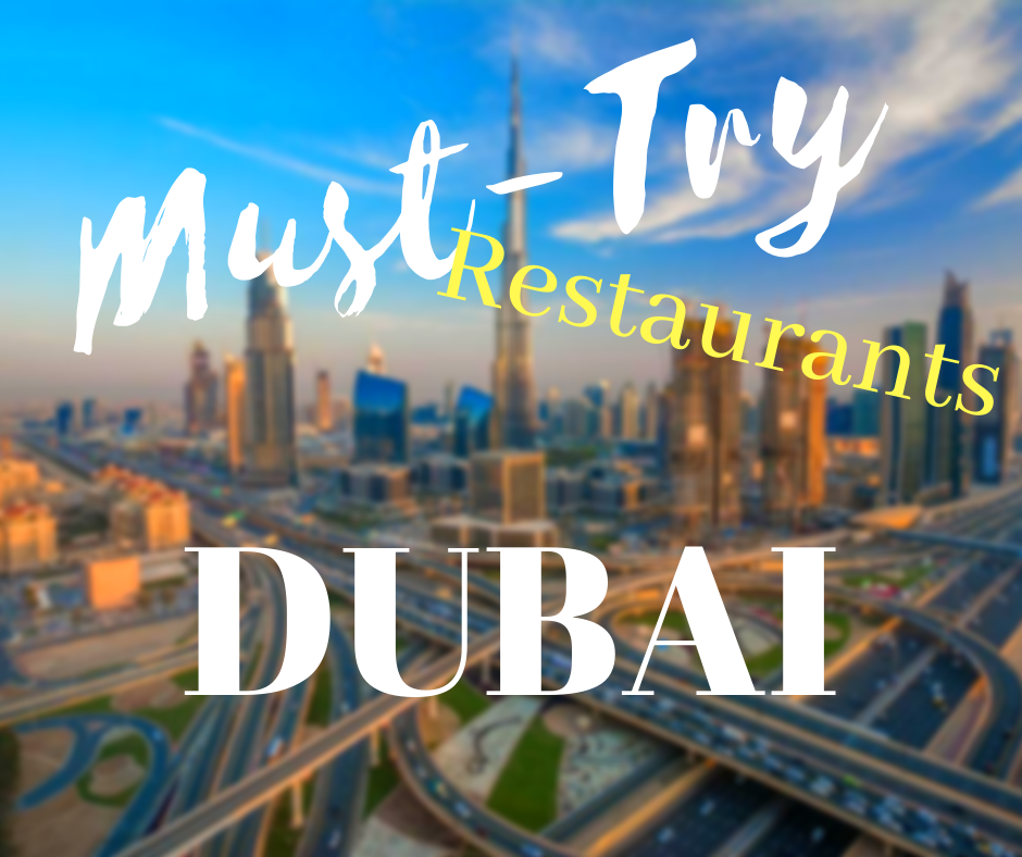 Must-Try Restaurants In Dubai
