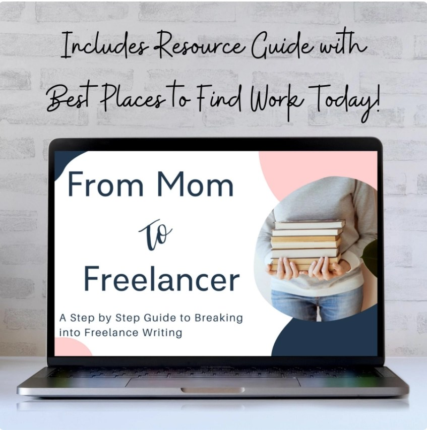 Etsy products webinar - laptop monitor with from mom to freelancer - a step by step guide to breaking into freelance writing on it and the text includes resource guide with best places to find work today above it