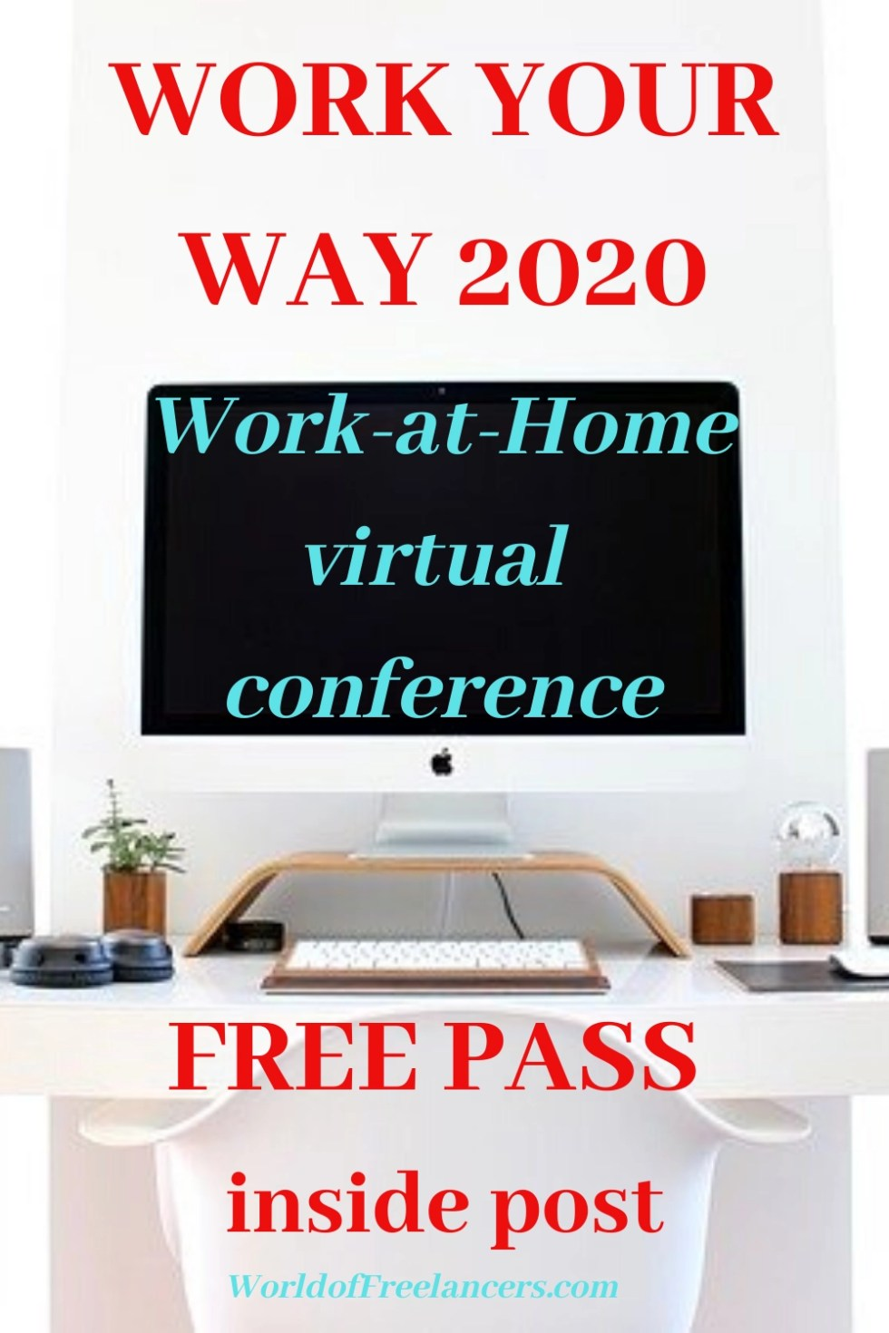 Work Your Way 2020 work-at-home virtual conference free pass inside post