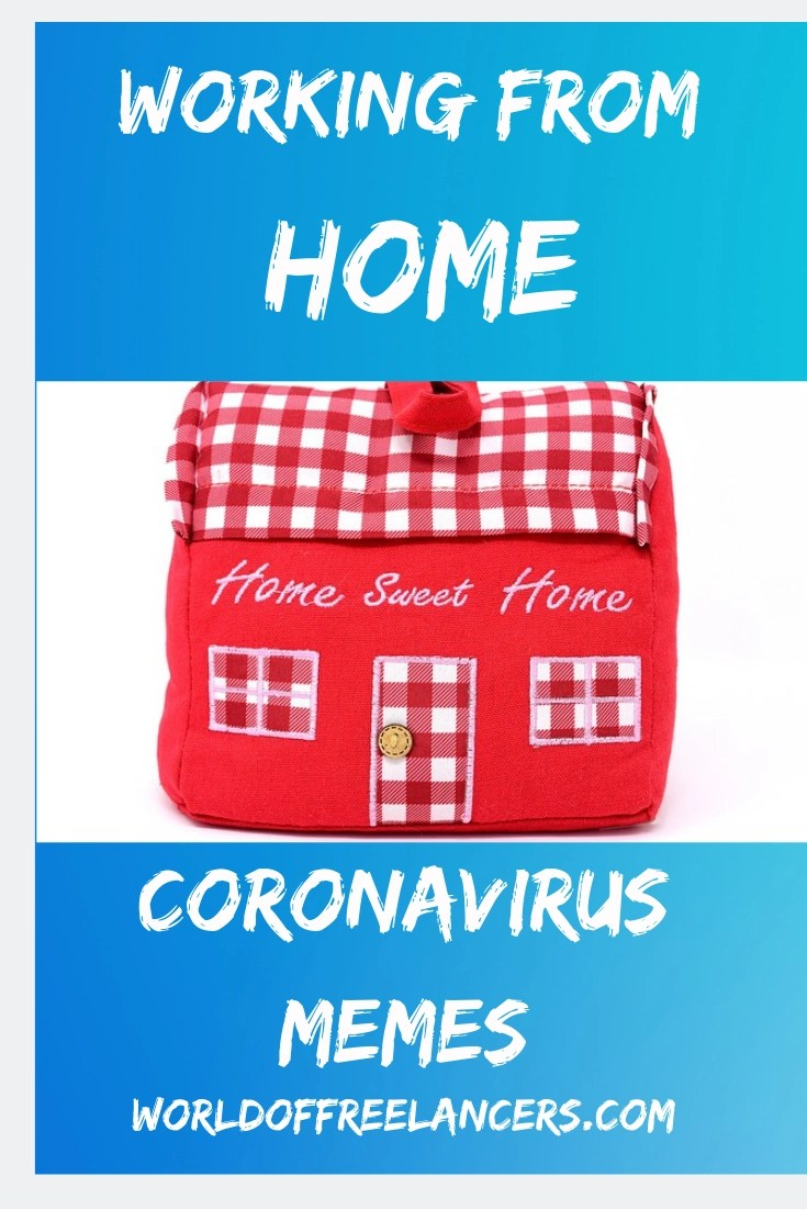 Working from Home Coronavirus Memes