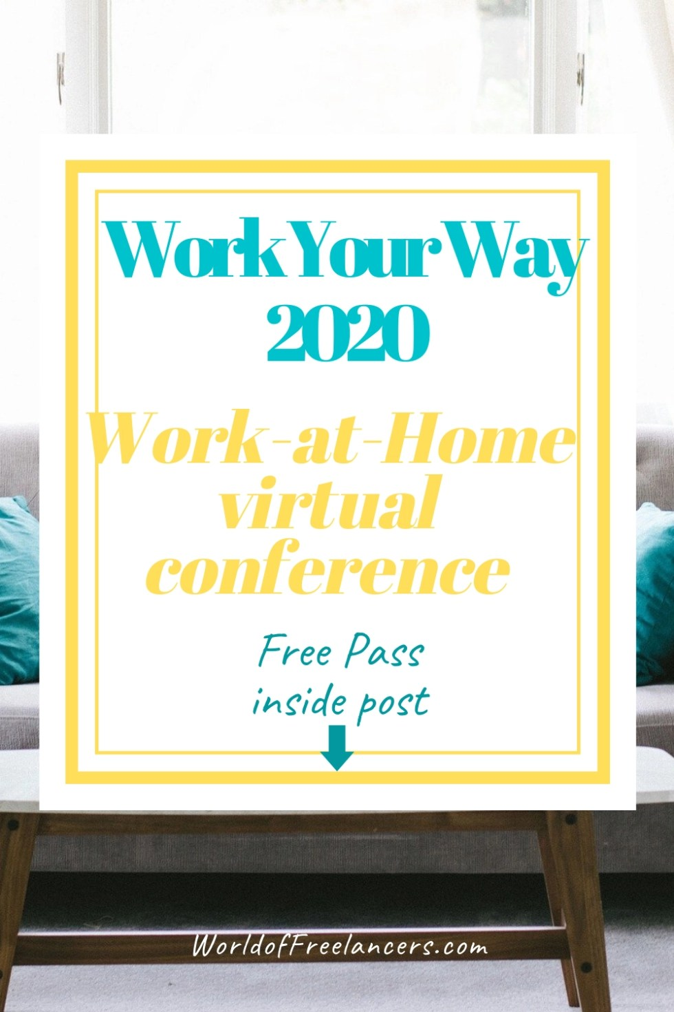 Work Your Way 2020, the work-at-home virtual conference free pass