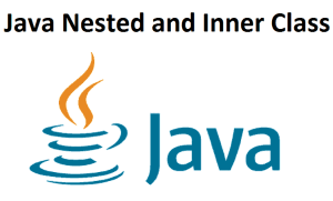 Java Nested and Inner Class
