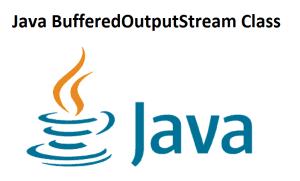 Java BufferedOutputStream Class