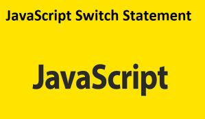 JavaScript Switch Statement