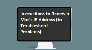 How to Renew a Mac's IP Address (to Troubleshoot Problems)