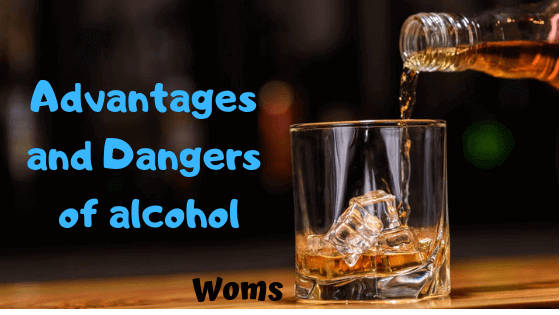 Advantages and Dangers of alcohol| 6 Interesting Points