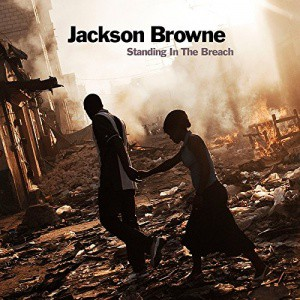05 Jackson Browne - Standing In The Breach