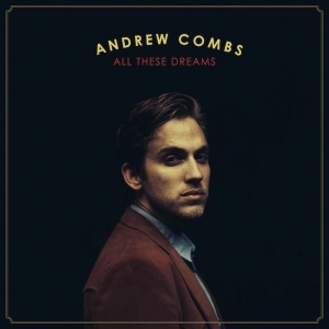02 Andrew Combs - All These Dreams