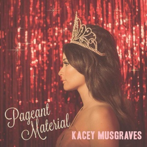 03 Kacey Musgraves - Pageant Material