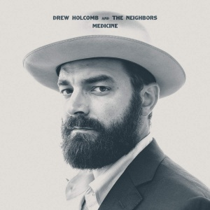 Drew Holcomb And The Neighbors - Medicine 01