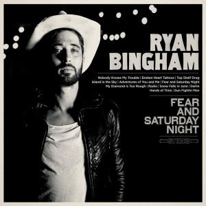 Ryan Bingham Fear And Saturday Night 01