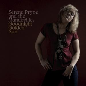 Serena Pryne and The Mandevilles - Goodnight Golden Sun