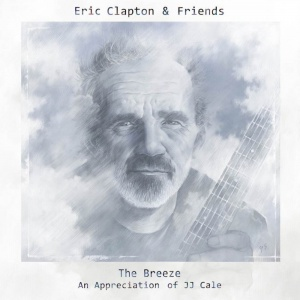 Eric Clapton & Friends – The Breeze An Appreciation of JJ Cale
