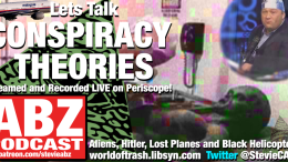 The ABZ Podcast hosted by stevie - Lets talk conspiracy theories (Part 1)