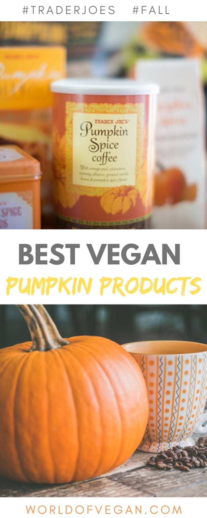 10 Best Vegan Pumpkin Products at Trader Joe's   World of Vegan   #pumpkin #vegan #products #tradejoes #shopping #guide #worldofvegan