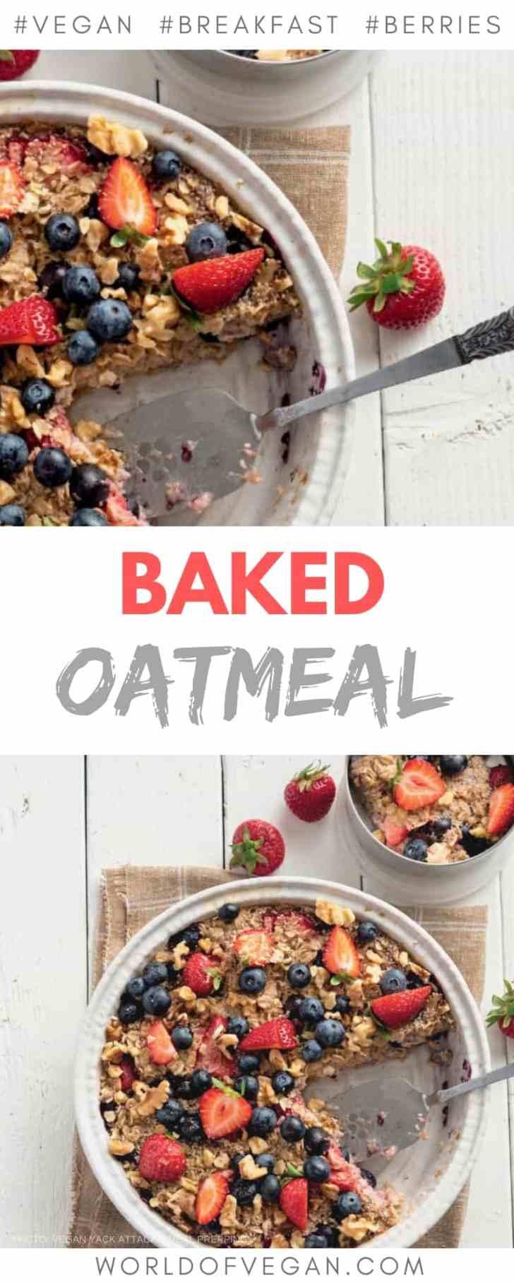 Baked Oatmeal with Berries   Easy Vegan Breakfast   World of Vegan   #breakfast #oatmeal #vegan #berries #baked #easy