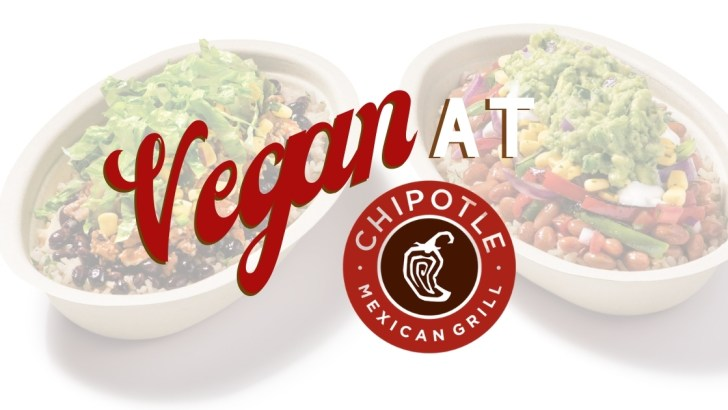 Vegan at Chipotle—Your Guide to Ordering Plant-Based