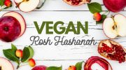 Vegan Rosh Hashanah Guide: How to Celebrate the Plant-Based Way