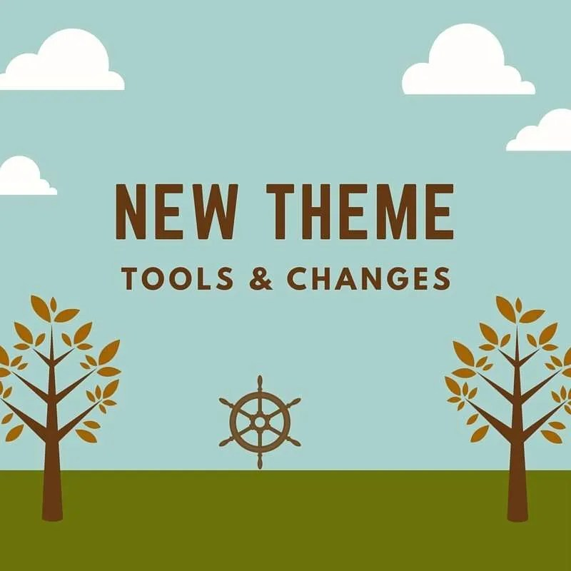 New Theme - Tools and Changes
