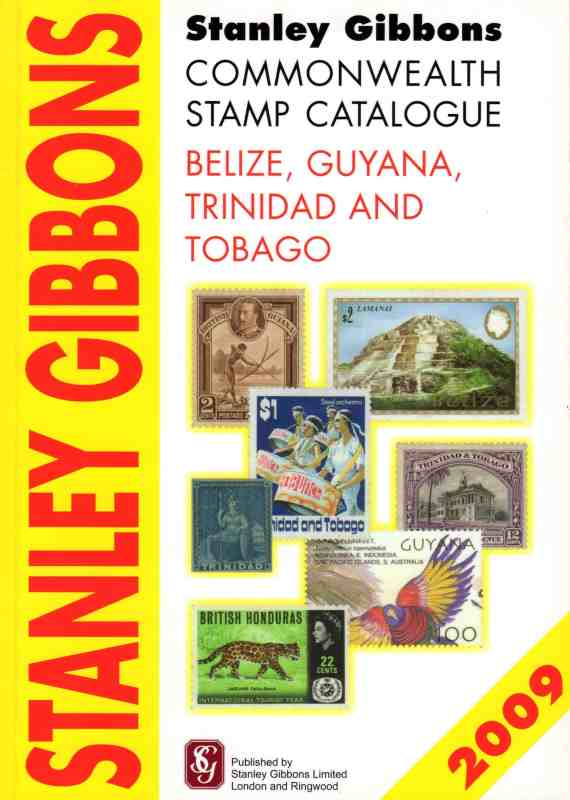 Stanley Gibbons Commonwealth Stamp Catalogue: Belize, Guyana, Trinidad & Tobago – 2nd Edition