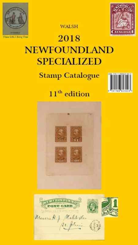 Walsh 2018 Newfoundland Specialized Stamp Catalogue – 11th Edition
